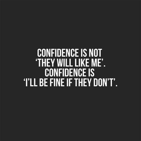 Confidence quote. For the people I love ...